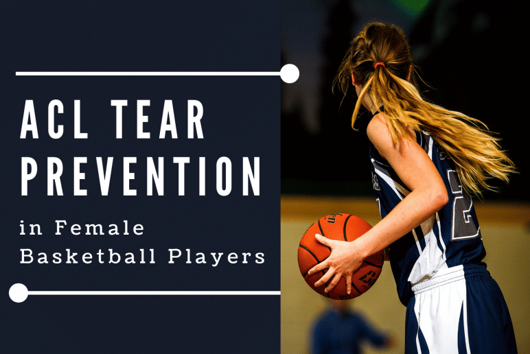 ACL Tear Prevention in Female Basketball Players