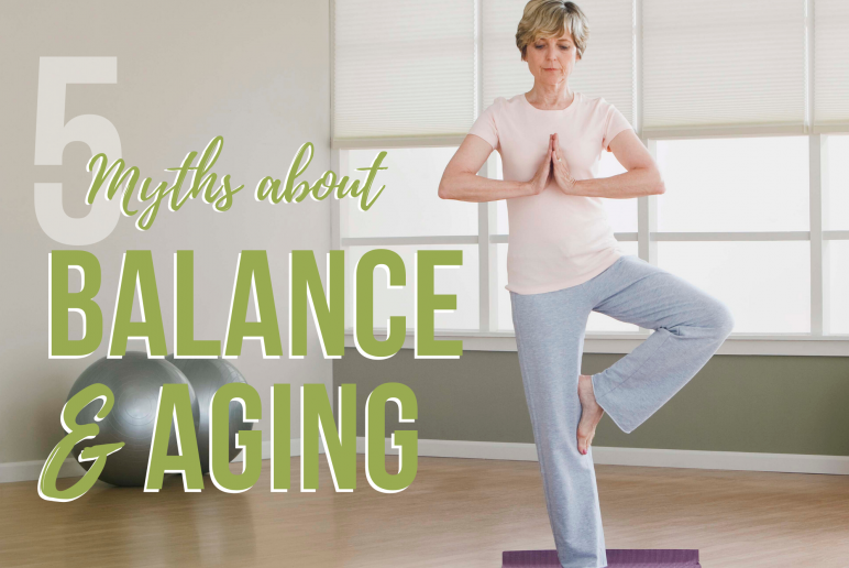 5 Myths About Balance and Aging