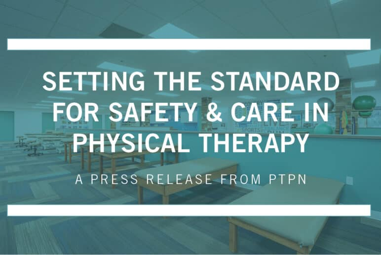 Setting the Standard for Safety and Care in Physical Therapy
