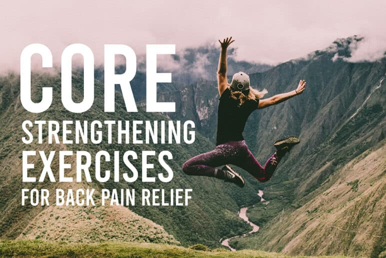 4 Core Strengthening Exercises for Back Pain Relief