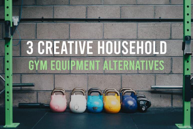 3 Creative Household Gym Equipment Alternatives