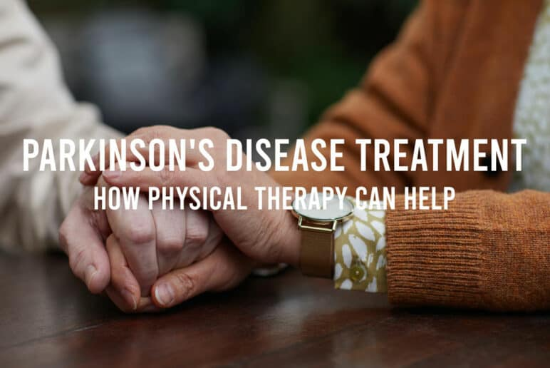 Parkinson's Disease Treatment: How Physical Therapy Can Help